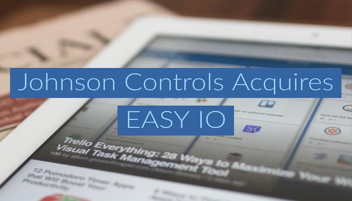 Johnson Controls Acquires Easy IO